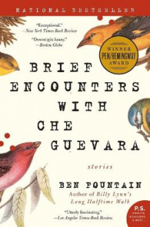 Brief Encounters with Che Guevara av Ben Fountain (Heftet)