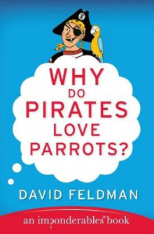 Why Do Pirates Love Parrots? av David Feldman (Heftet)