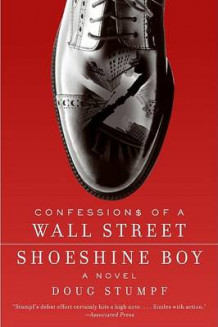Confessions Of A Wall Street Shoeshine Boy av Doug Stumpf (Heftet)