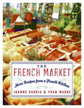 The French Market av Joanne Harris og Fran Warde (Heftet)