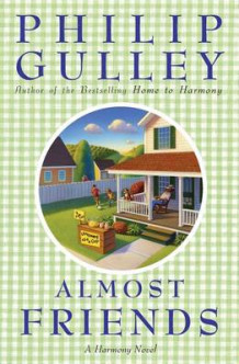 Almost Friends: A Harmony Novel av Philip Gulley (Heftet)
