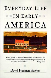 Everyday Life in Early America av David Freeman Hawke (Heftet)