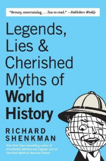 Legends, Lies & Cherished Myths of World History av Richard Shenkman (Heftet)