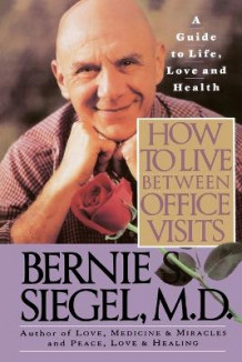 How to Live between Office Visits av Bernie S. Siegel (Heftet)