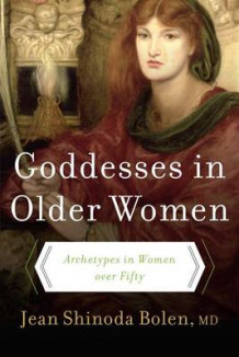 Goddesses in Older Women av Shinoda Jean Bolen (Heftet)