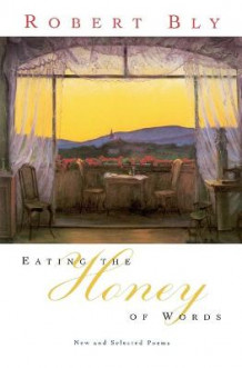 Eating the Honey of Words av Robert Bly (Heftet)