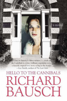 Hello to the Cannibals av Richard Bausch (Heftet)
