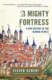 A Mighty Fortress av Steven E. Ozment (Heftet)