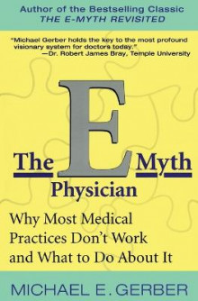 The E-myth Physician av Michael E. Gerber (Heftet)