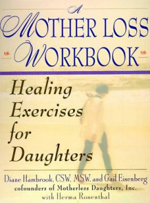 A Mother Loss Workbook av G Eisenberg og D Hambrook (Heftet)
