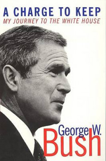 A Charge to Keep av George W. Bush (Heftet)