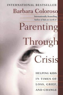 Parenting Through Crisis av Barbara Coloroso (Heftet)