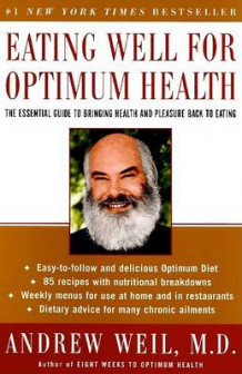 Eating Well for Optimum Health av Andrew T. Weil (Heftet)