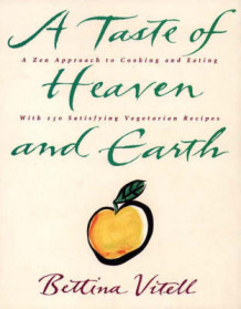 A Taste of Heaven and Earth av Bettina Vitell (Heftet)