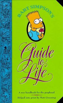 Bart Simpson's Guide to Life av Matt Groening (Heftet)