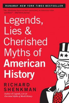 Legends, Lies and Cherished Myths of American History av Richard Shenkman (Heftet)