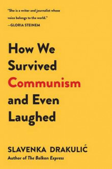 How We Survived Communism and Even Laughed av Slavenka Drakulic (Heftet)
