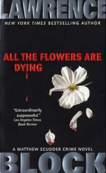 All the flowers are dying av Lawrence Block (Heftet)