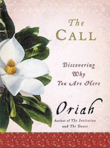 The Call: Discovering Why You Are Here av Oriah (Heftet)