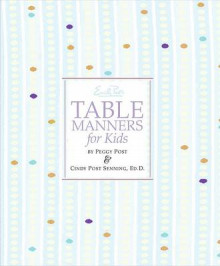 Emily Post's Table Manners for Kids av Cindy Post Senning og Peggy Post (Innbundet)