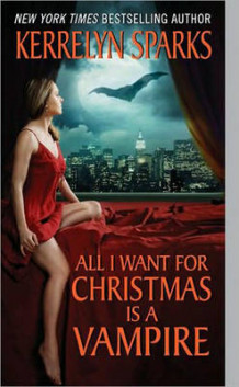 All I Want for Christmas is a Vampire av Kerrelyn Sparks (Heftet)
