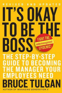 It's Okay to be the Boss av Bruce Tulgan (Innbundet)