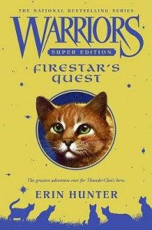 Warriors Super Edition: Firestar's Quest av Erin Hunter (Innbundet)