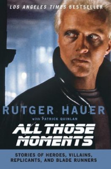 All Those Moments av Rutger Hauer (Heftet)