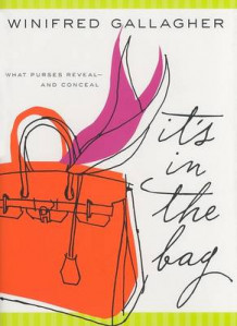 It's in the Bag av Winifred Gallagher (Innbundet)