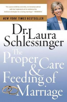 The Proper Care and Feeding of Marriage av Dr Laura Schlessinger (Heftet)