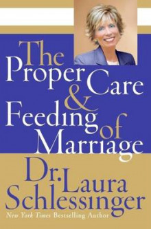 The Proper Care and Feeding of Marriage av Dr Laura Schlessinger (Innbundet)