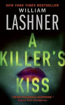A Killer's Kiss av William Lashner (Heftet)