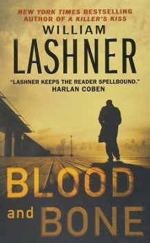 Blood and Bone av William Lashner (Heftet)