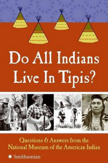 Do All Indians Live in Tipis? av National Museum of the American Indian (Heftet)