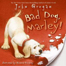 Bad Dog, Marley! av John Grogan (Innbundet)