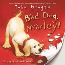 Bad Dog, Marley! av John Grogan (Heftet)