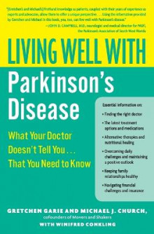 Living Well with Parkinson's Disease av Gretchen Garie, Michael J. Church og Winifred Conkling (Heftet)