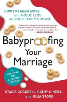 Babyproofing Your Marriage av Stacie Cockrell, Cathy O'Neill og Julia Stone (Heftet)