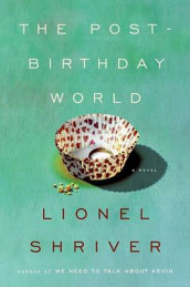 The post-birthday world av Lionel Shriver (Innbundet)