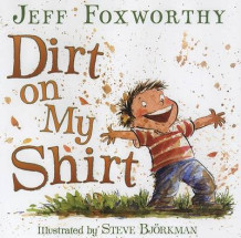 Dirt on My Shirt av Jeff Foxworthy (Innbundet)