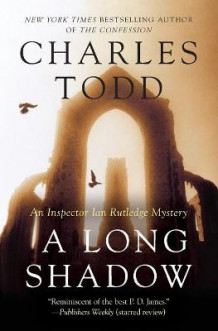 A Long Shadow av Charles Todd (Heftet)