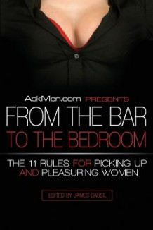 Askmen.com Presents from the Bar to the Bedroom av James Bassil (Heftet)