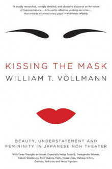 Kissing the Mask av William T Vollmann (Heftet)