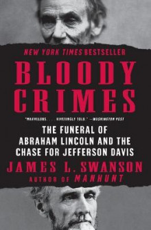 Bloody Crimes av James L Swanson (Heftet)