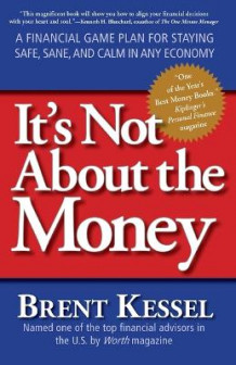 It's Not About the Money av Brent Kessel (Heftet)