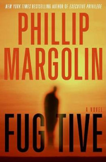 Fugitive av Phillip Margolin (Innbundet)