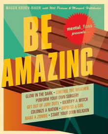 Be Amazing av Editors of Mental Floss (Heftet)
