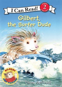 Gilbert, the Surfer Dude av Diane Degroat (Heftet)
