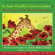 In Aunt Giraffe's Green Garden & the Frogs Wore Red Suspenders av Jack Prelutsky (Lydbok-CD)