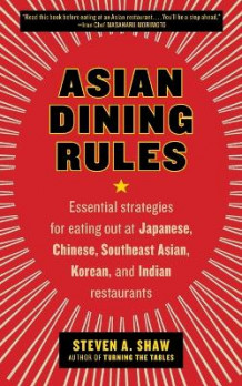 Asian Dining Rules av Steven A Shaw (Heftet)